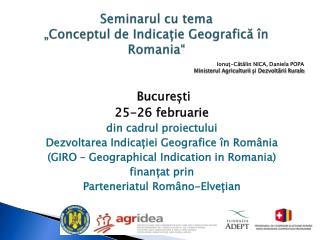 """Seminarul cu tema  """"Conceptul de Indicație Geografică în Romania"""""""