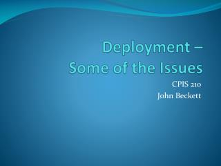 Deployment – Some of the Issues