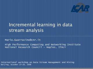 Incremental learning in data stream analysis