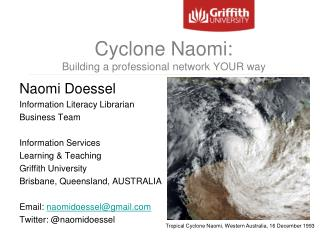 Cyclone Naomi: Building a professional network YOUR way