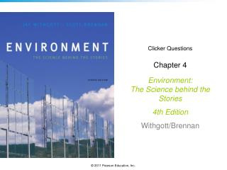Clicker Questions Chapter 4 Environment: The Science behind the Stories  4th Edition