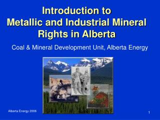 Introduction to Metallic and Industrial Mineral Rights in Alberta