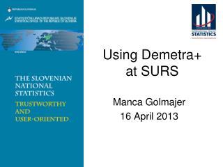 Using Demetra+ at S U RS
