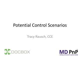 Potential Control Scenarios