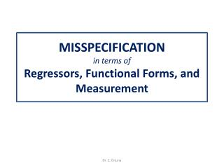 MISSPECIFICATION in terms of Regressors, Functional Forms, and Measurement