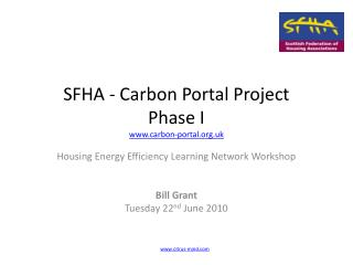 SFHA - Carbon Portal Project  P hase I www.carbon-portal.org.uk