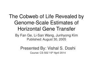 The Cobweb of Life Revealed by Genome-Scale Estimates of Horizontal Gene Transfer