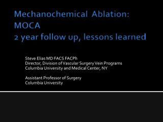 Mechanochemical   Ablation: MOCA 2 year follow up, lessons learned