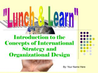 Introduction to the Concepts of International Strategy and Organizational Design