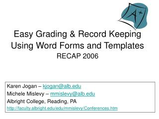 Easy Grading  Record Keeping  Using Word Forms and Templates RECAP 2006