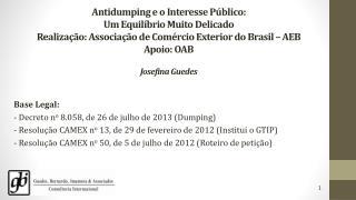 Base Legal: - Decreto n o 8.058, de 26 de julho de 2013 (Dumping)