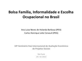Bolsa Família, Informalidade e Escolha Ocupacional no Brasil