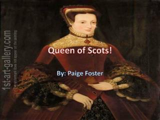 Queen of Scots!