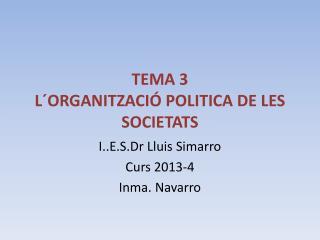TEMA 3 L´ORGANITZACIÓ POLITICA DE LES SOCIETATS