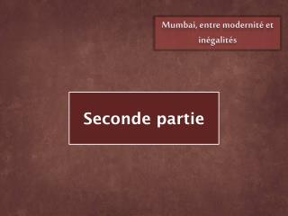 Mumbai , entre modernité et inégalités