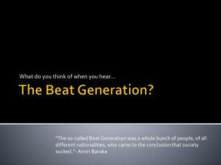 The Beat Generation?