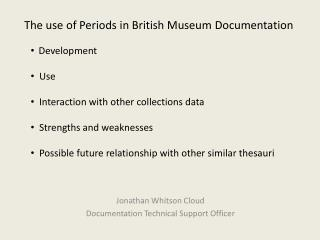 The use of Periods in British Museum  Documentation