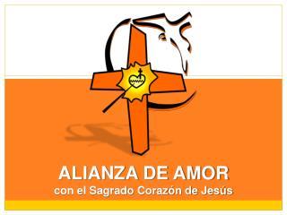 ALIANZA DE AMOR con el Sagrado Coraz�n de Jes�s