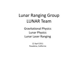 Lunar Ranging Group LUNAR Team