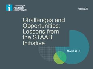 Challenges and Opportunities: Lessons from the STAAR Initiative