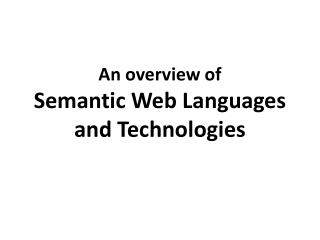 An overview of Semantic Web Languages  and Technologies