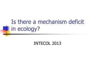 Is there a mechanism deficit in ecology?