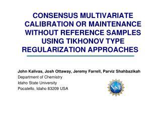 John Kalivas, Josh  Ottaway , Jeremy Farrell, Parviz Shahbazikah Department of Chemistry