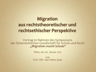 Migration aus rechtstheoretischer und rechtsethischer Perspektive