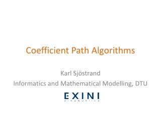 Coefficient Path Algorithms