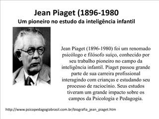 Jean Piaget 1896-1980 Um pioneiro no estudo da intelig ncia infantil