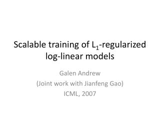 Scalable training of L 1 -regularized log-linear models