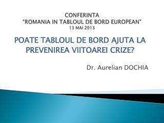 CONFERINTA  �ROMANIA IN TABLOUL DE BORD EUROPEAN� 13 MAI 2013