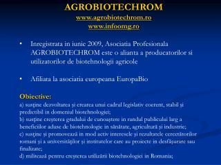 AGROBIOTECHROM www.agrobiotechrom.ro www.infoomg.ro