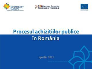 Procesul achizitiilor publice în România