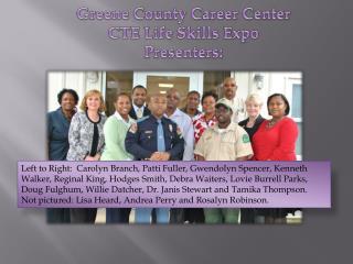 Greene County Career Center CTE Life Skills Expo Presenters: