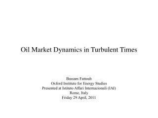 Oil Market Dynamics in Turbulent Times