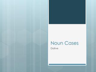 Noun Cases