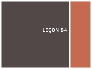 leçon  84