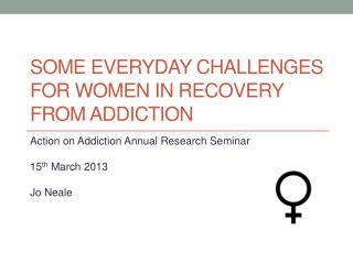 Some everyday challenges for women in recovery from addiction