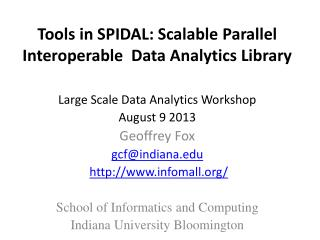Tools in  SPIDAL: Scalable  Parallel Interoperable  Data Analytics Library