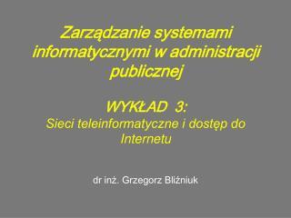 dr inż. Grzegorz  Bliźniuk