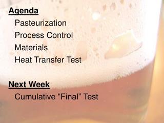 Agenda Pasteurization Process Control Materials Heat Transfer Test Next Week