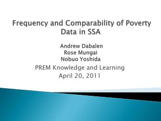 Frequency and Comparability of Poverty Data in SSA   Andrew  Dabalen Rose  Mungai Nobuo Yoshida