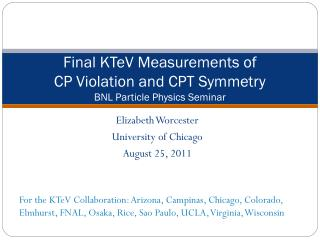 Final  KTeV  Measurements  o f CP Violation and CPT Symmetry BNL Particle Physics Seminar