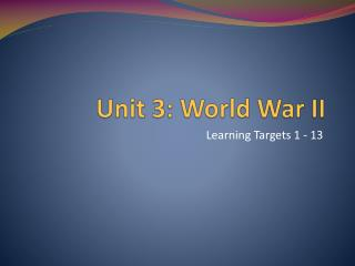 Unit 3: World War II