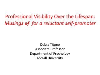 Professional Visibility Over the Lifespan: Musings  of   for a reluctant self-promoter