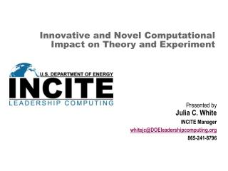 Innovative and Novel Computational Impact on Theory and Experiment
