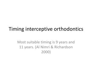 Timing interceptive orthodontics