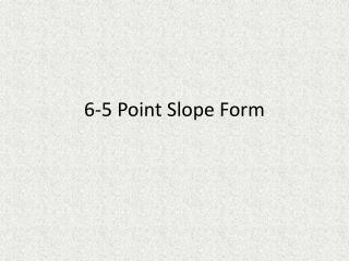 6-5 Point Slope Form