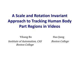 A Scale and Rotation Invariant Approach to Tracking Human Body Part  Regions in Videos